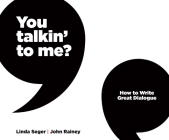 You Talkin' to Me?: How to Write Great Dialogue Cover Image