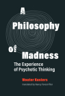 A Philosophy of Madness: The Experience of Psychotic Thinking Cover Image