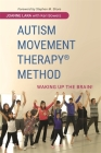 Autism Movement Therapy (R) Method: Waking Up the Brain! Cover Image