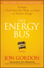The Energy Bus: 10 Rules to Fuel Your Life, Work, and Team with Positive Energy Cover Image