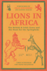 Lions in Africa: The British & Irish Lions and the Hunt for the Springboks Cover Image