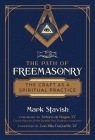The Path of Freemasonry: The Craft as a Spiritual Practice Cover Image