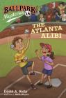Ballpark Mysteries #18: The Atlanta Alibi Cover Image