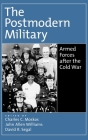 The Postmodern Military: Armed Forces After the Cold War Cover Image