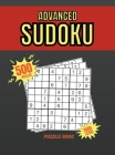 Advanced Sudoku Puzzle Book: 500 Very Hard Sudoku for Advanced Players Cover Image