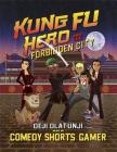 Kung Fu Hero and The Forbidden City: A ComedyShortsGamer Graphic Novel Cover Image