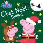 Peppa Pig: c'Est Noël, Peppa! Cover Image