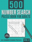 500 Number Search Puzzle Book for Adults: Big Puzzlebook with Number Find Puzzles for Seniors, Adults and all other Puzzle Fans - Vol 2 Cover Image