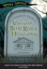 The Ghostly Tales of Virginia's Blue Ridge Highlands Cover Image
