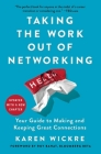 Taking the Work Out of Networking: Your Guide to Making and Keeping Great Connections Cover Image