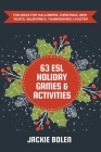 63 ESL Holiday Games & Activities: Fun Ideas for Halloween, Christmas, New Year's, Valentine's, Thanksgiving & Easter Cover Image