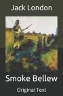 Smoke Bellew: Original Text Cover Image
