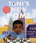 Tani's New Home: A Refugee Finds Hope and Kindness in America Cover Image