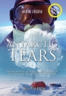 Antarctic Tears (LARGE PRINT): Determination, Adversity, and the Pursuit of a Dream at the Bottom of the World Cover Image