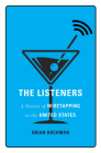The Listeners: A History of Wiretapping in the United States Cover Image