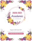 2020-2021 Academic Planner: Flower Flat Design, August 2020-July 2021, 12 Month Weekly Planner 2020-2021, Academic Calendar Planner, Appointment B Cover Image