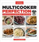 Multicooker Perfection: Cook It Fast or Cook It Slow-You Decide Cover Image