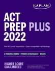 ACT Prep Plus 2022: 5 Practice Tests + Proven Strategies + Online (Kaplan Test Prep) Cover Image