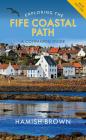 Exploring the Fife Coastal Path: A Companion Guide Cover Image
