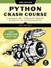 Python Crash Course, 2nd Edition: A Hands-On, Project-Based Introduction to Programming Cover Image