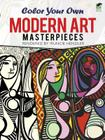 Color Your Own Modern Art Masterpieces Cover Image