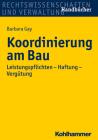 Koordinierung Am Bau: Leistungspflichten - Haftung - Vergutung Cover Image
