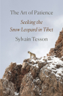 The Art of Patience: Seeking the Snow Leopard in Tibet Cover Image