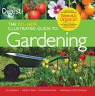 Reader's Digest: The All New Illustrated Guide to Gardening: Planning, Selection, Propagation, Organic Solutions Cover Image