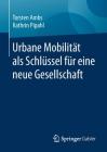 Urbane Mobilität ALS Schlüssel Für Eine Neue Gesellschaft Cover Image