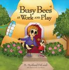 Busy Bees at Work and Play Cover Image