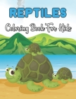 Reptiles Coloring Book For Kids: Animal Coloring Book For Kids Great Gift For Boys And Girls.Vol-1 Cover Image