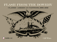 Flash from the Bowery: Classic American Tattoos, 1900-1950 Cover Image
