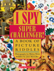 I Spy Super Challenger: A Book of Picture Riddles Cover Image