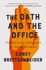 The Oath and the Office: A Guide to the Constitution for Future Presidents Cover Image