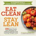 Eat Clean, Stay Lean: 300 Real Foods and Recipes for Lifelong Health and Lasting Weight Loss Cover Image