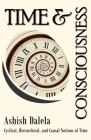 Time and Consciousness: Cyclical, Hierarchical, and Causal Notions of Time Cover Image