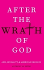 After the Wrath of God: Aids, Sexuality, & American Religion Cover Image