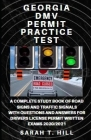 Georgia DMV Permit Practice Test: A Complete Study Book of Road Signs and Traffic Signals with Questions and Answers for Drivers License Permit Writte Cover Image