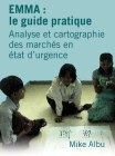 Emma: Le Guide Pratique: Analyse Et Cartographie Des Marchés En État d'Urgence Cover Image