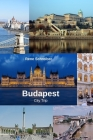 Budapest City Trip: City Trip: By bus, by boat, and running Cover Image