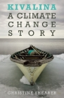 Kivalina: A Climate Change Story Cover Image