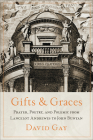 Gifts and Graces: Prayer, Poetry, and Polemic from Lancelot Andrewes to John Bunyan Cover Image