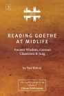 Reading Goethe at Midlife: Ancient Wisdom, German Classicism, and Jung [ZLS Edition] Cover Image