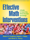 Effective Math Interventions: A Guide to Improving Whole-Number Knowledge (The Guilford Practical Intervention in the Schools Series                   ) Cover Image