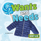 Wants and Needs (Money and Me) Cover Image