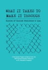 What It Takes to Make It Through: Stories of Suicide Resilience and Loss Cover Image