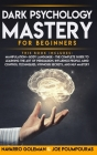Dark Psychology Mastery for Beginners: 2 Books in 1: Manipulation & Body Language - The Complete Guide to Learning the Art of Persuasion, Influence Pe Cover Image