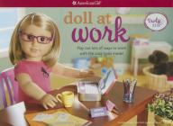 Doll at Work: Play Out Lots of Ways to Work with the Cool Tools Inside! [With How-To Book and T-Shirt LOGO Stickers and Business Cards, and More and D Cover Image