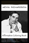 Affirmative Coloring Book: Kevin Richardson Inspired Designs Cover Image
