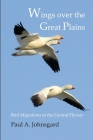 Wings Over the Great Plains: Bird Migrations in the Central Flyway Cover Image